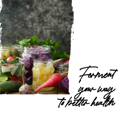 Ferment Your Way to Better Health!